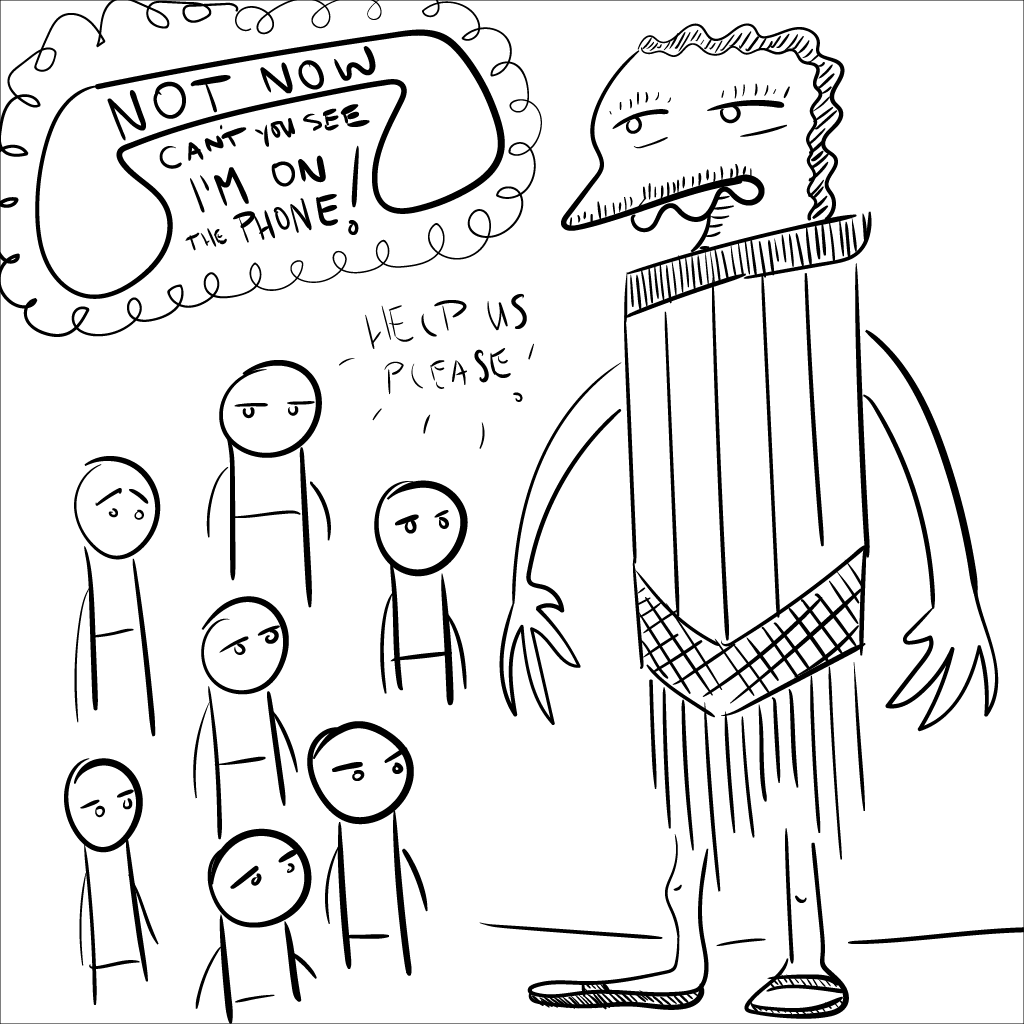crude rendering of a weird fellow electing not to help the anonymous rabble pleading for aid