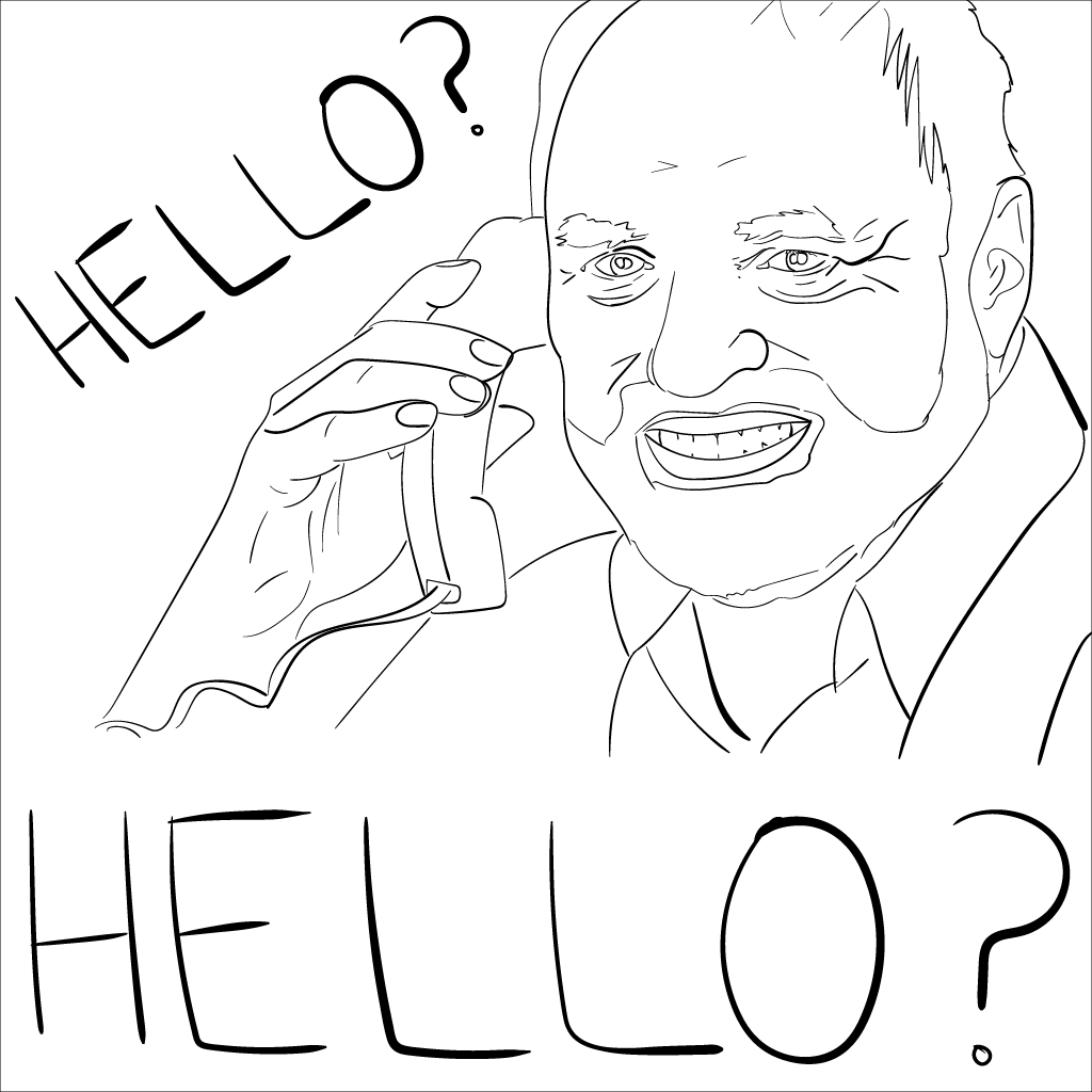 crude outlined sketch of the Internet Historian on the phone, saying Hello? Hello?