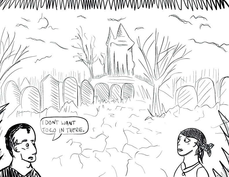 "embellished mono tracing of two adventurers staring down a creepy graveyard. one of them says to his companion, ""I don't want to go in there."""