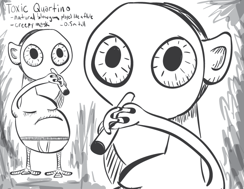crude mono sketch of a round-headed and round-bodied creature wearing underpants and a mask, playing what appears to be a flute. Text tells us this is a Toxic Quartino, with a nartural blowgun played like a flute, a creepy mask, that is 0.5m tall.