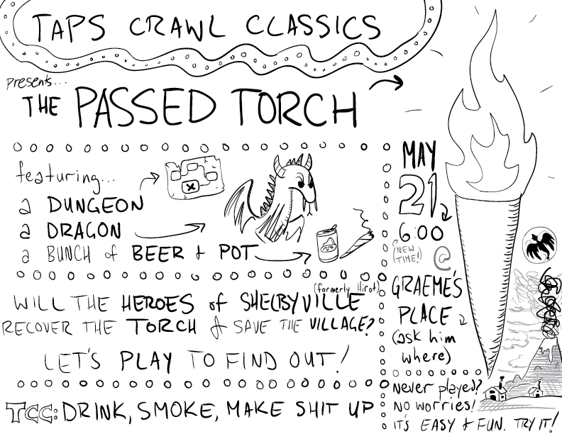crude greyscale sketch of a poster for my ongoing Taps Crawl Classics informal, beer & pretzels, gonzo fantasy roleplaying game. This coming session ought to be a big one, so I'm foregrounding the dragon early.