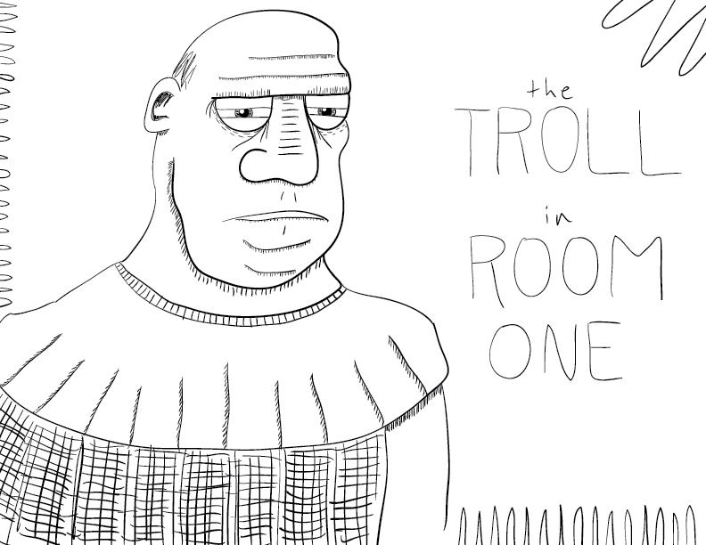 crude mono sketch of a grumpy troll, labelled as such