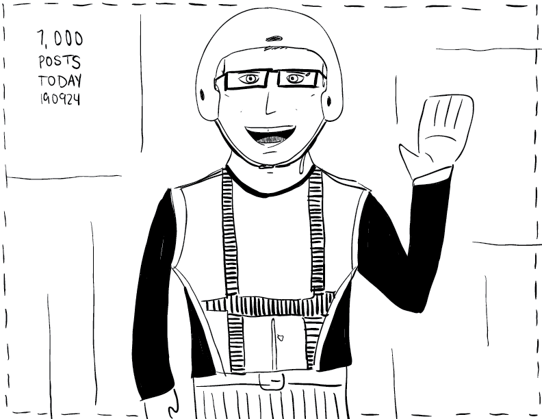 crude mono sketch of myself in my bike gear, waving at the camera. beside me is written, 1,000 posts today, 190924