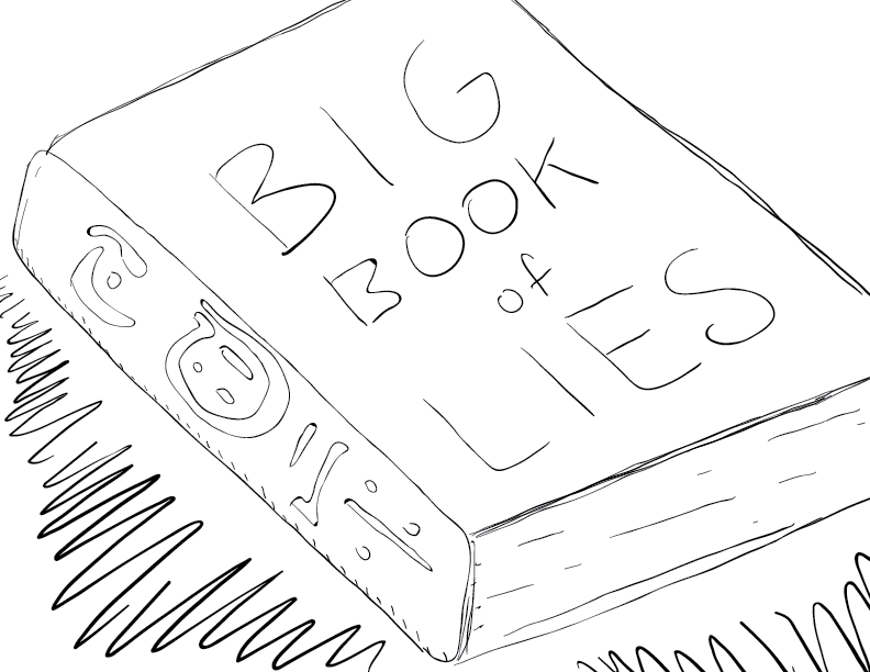 crude mono sketch of a thick tome with weird symbols on its spine and the words Big Book of Lies on the cover
