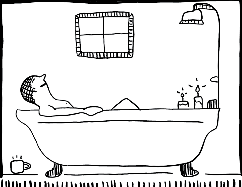 crude mono sketch of a fellow enjoying a bath with candles and a cup of tea