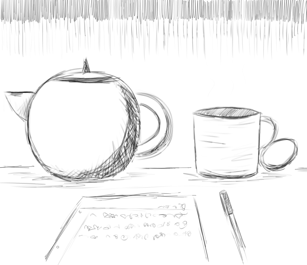 crude greyscale sketch of a pot of tea, a cup, and a pen and paper